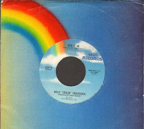 Craddock, Billy Crash - Rub It In/It's Hard To Love A Hungry, Worried Man (with MCA company sleeve) - EX8/ - 45 rpm Records