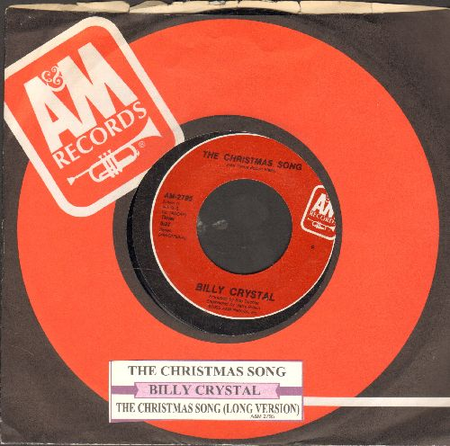 Crystal, Billy - The Christmas Song (Long and Short version of HILARIOUS Christmas Novelty with jukew box label A&M company sleeve) - NM9/ - 45 rpm Records