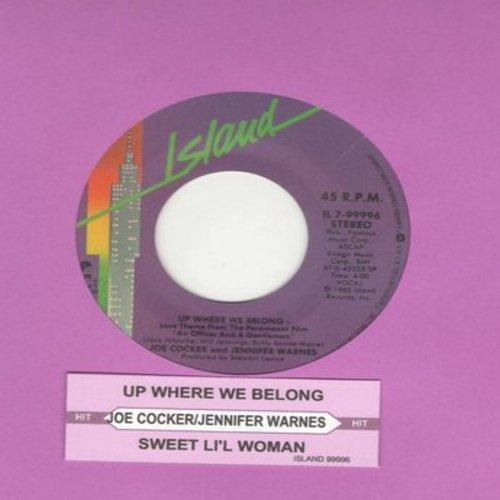 Cocker, Joe & Jennifer Warnes - Up Where We Belong (Academy Award Winning Song from film An Officer And A Gentleman)/Sweet Li'l Woman (with juke box label) - NM9/ - 45 rpm Records