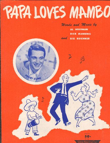 Como, Perry - Papa Loves Mambo - Vintage SHEET MUSIC for Perry Como's Classic Dance Novelty. GREAT cover art! - NM9/ - Sheet Music