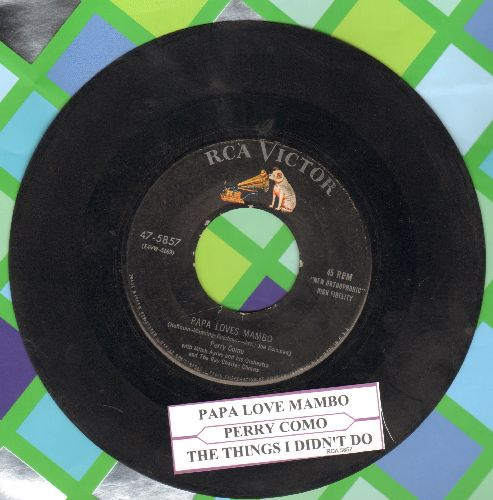 Como, Perry - Papa Loves Mambo/The Things I Didn't Do (with juke box label) - VG7/ - 45 rpm Records