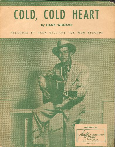 Williams, Hank - Cold, Cold Heart - Vintage SHEET MUSIC for Hank Williams Classic. BEAUTIFUL cover portrait of the legendary Country Singer/Songwriter! - VG7/ - Sheet Music