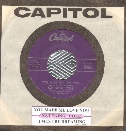 Cole, Nat King - You Made Me Love You/I Must Be Dreaming (with juke box label and Capitol company sleeve) - EX8/ - 45 rpm Records