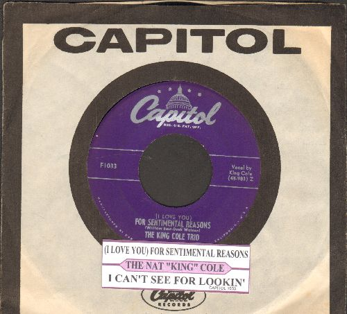 Cole, Nat King - (I Love You) For Sentimental Reasons/I Can't See For Lookin' (with juke box label and Capitol company sleeve) - EX8/ - 45 rpm Records