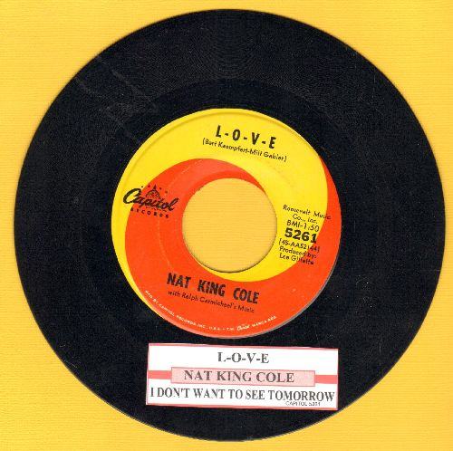 Cole, Nat King - L-O-V-E/I Don't Want To See Tomorrow (with juke box label) - EX8/ - 45 rpm Records