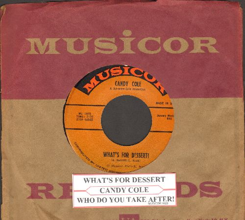 Cole, Candy - What's For Dessert?/Who Do You Take After? (with RARE Musicor company sleeve and juke box label) - EX8/ - 45 rpm Records