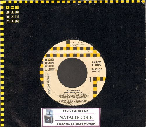 Cole, Natalie - Pink Cadillac/I Wanna Be That Woman (with company sleeve and juke box label) - NM9/ - 45 rpm Records