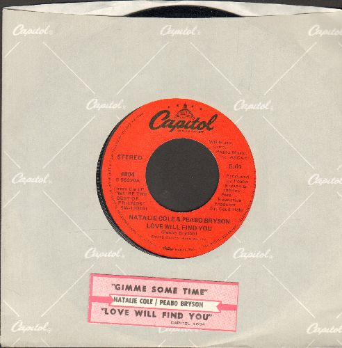 Cole, Natalie & Peabo Bryson - Love Will Find A Way/Gimme Some Time (with juke box label and company sleeve) - EX8/ - 45 rpm Records