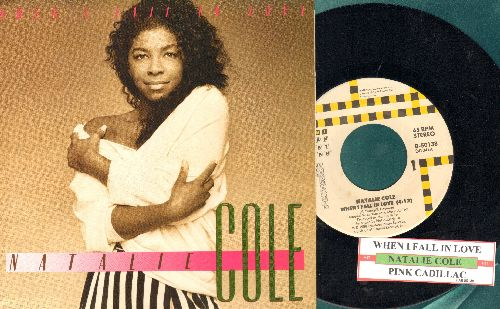 Cole, Natalie - When I Fall In Love/Pink Cadillac (with juke box label and picture sleeve) - NM9/NM9 - 45 rpm Records