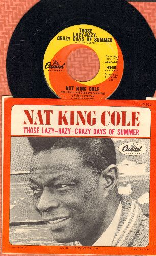 Cole, Nat King - Those Lazy-Hazy-Crazy Days Of Summer/In The Cool Of The Day (with picture sleeve) - EX8/VG7 - 45 rpm Records