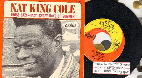 Cole, Nat King - Those Lazy-Hazy-Crazy Days Of Summer/In The Cool Of The Day (with picture sleeve and juke box label)) - NM9/EX8 - 45 rpm Records