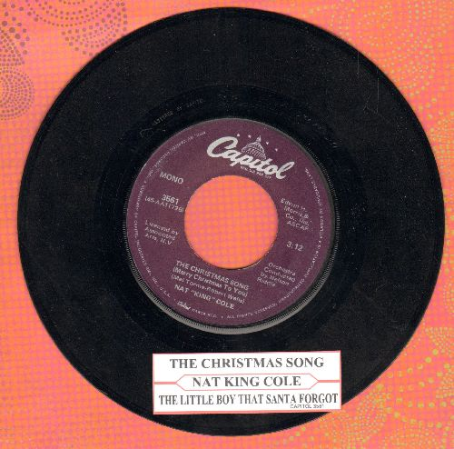 Cole, Nat King - The Christmas Song/The Little Boy That Santa Claus Forgot (re-issue with juke box label) - EX8/ - 45 rpm Records