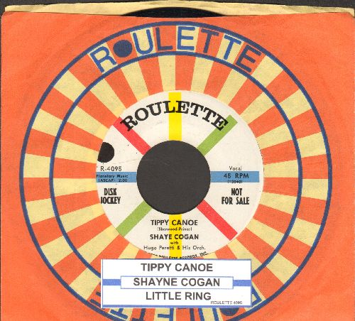 Cogan, Shaye - Tippy Canoe/Little Ring (DJ advance copy with Roulette company sleeve and juke box label) - EX8/ - 45 rpm Records