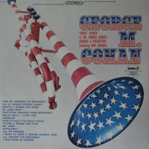 Cohan, George M. - George M. Cohen - Performed by Bugs Bower & The Yankee Doodle Chorus & Orchestra featuring Bob Carroll. (Vinyl STEREO LP record) - NM9/NM9 - LP Records