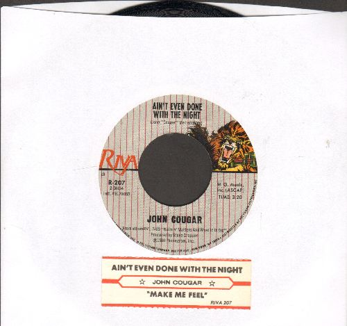 Cougar, John - Ain't Even Done With The Night/Make Me Feel (with juke box label) - NM9/ - 45 rpm Records