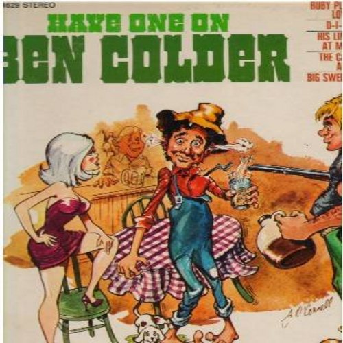 Colder, Ben - Have One On Ben Colder: Ruby Please Bring Your Love To Town, D-I-V-O-R-C-E #2, Big Sweet John (Vinyl STEREO LP record) - NM9/NM9 - LP Records