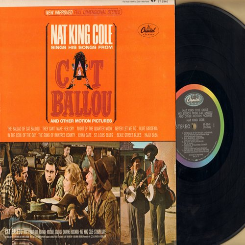 Cole, Nat King - Cat Balloo and other Motion Pictures: The Ballad Of Cat Balloo (duet with Stubby Kaye), They Can't Make Her Cry, Never Let Me Go, Song From Raintree County, St. Louis Blues, Beale Street Blues (Vinyl STEREO LP record - NM9/EX8 - LP Record