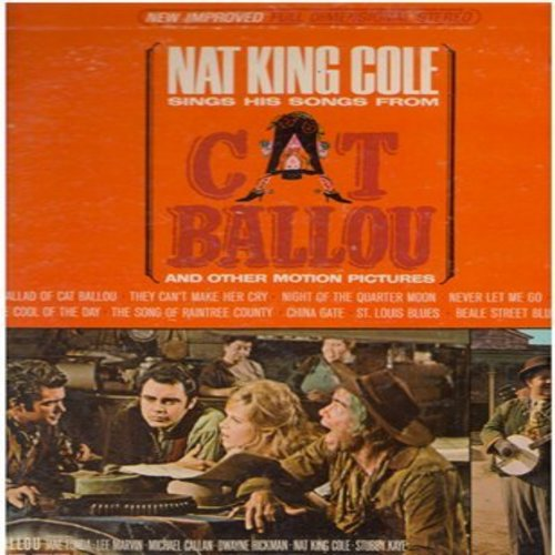 Cole, Nat King - Cat Balloo and other Motion Pictures: The Ballad Of Cat Balloo (duet with Stubby Kaye), They Can't Make Her Cry, Never Let Me Go, Song From Raintree County, St. Louis Blues, Beale Street Blues (Vinyl STEREO LP record - EX8/VG7 - LP Record