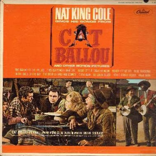 Cole, Nat King - Cat Balloo and other Motion Pictures: The Ballad Of Cat Balloo (duet with Stubby Kaye), They Can't Make Her Cry, Never Let Me Go, Song From Raintree County, St. Louis Blues, Beale Street Blues (Vinyl MONO LP record - NM9/EX8 - LP Records