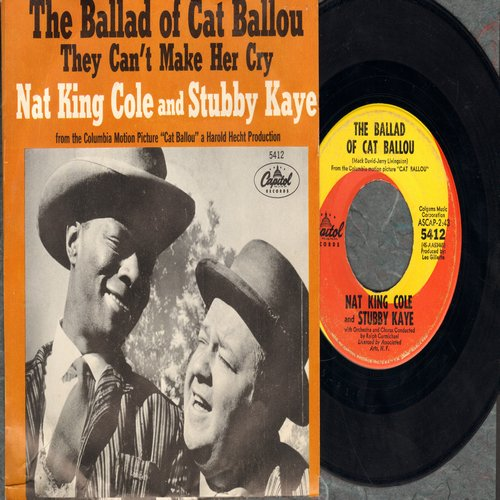 Cole, Nat King & Stubby Kaye - The Ballad Of Cat Ballou/They Can't Make Her Cry (with picture sleeve) - VG7/VG7 - 45 rpm Records