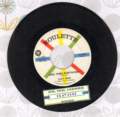 Cole, Clay - Here, There, Everywhere/Skip-Skip (To My Lou) (with juke box label) - NM9/ - 45 rpm Records