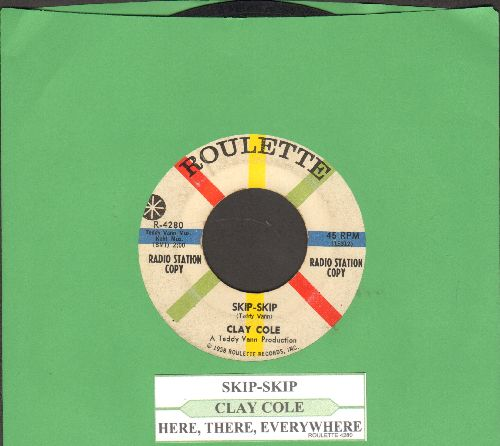 Cole, Clay - Here, There, Everywhere/Skip-Skip (To My Lou) (DJ advance pressing with juke box label) - VG7/ - 45 rpm Records