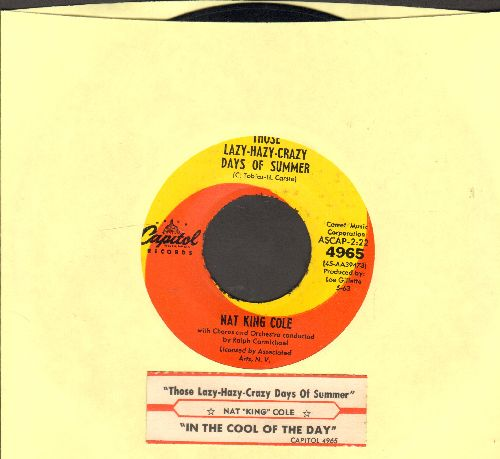 Cole, Nat King - Those Lazy-Hazy-Crazy Days Of Summer/In The Cool Of The Day (with juke box label) - VG7/ - 45 rpm Records