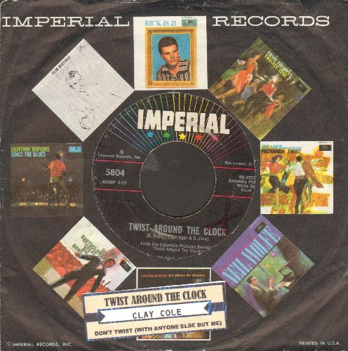 Cole, Clay - Twist Around The World/Don't Twist (with Anyone Else But Me (with juke box label and vintage Imperial company sleeve) - VG7/ - 45 rpm Records