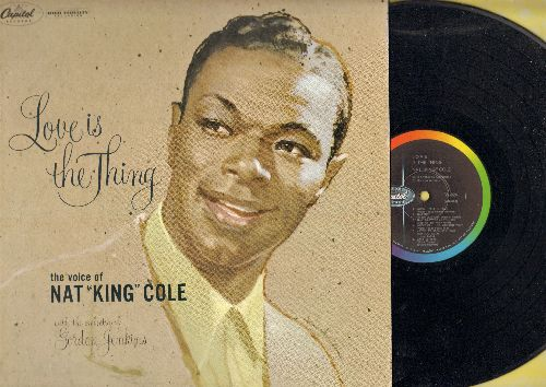 Cole, Nat King - Love Is The Thing: When I Fall In Love, Ain't Misbehavin', At Last, It's All In The Game, Love Letters (Vinyl MONO LP record, rainbow label) - NM9/EX8 - LP Records