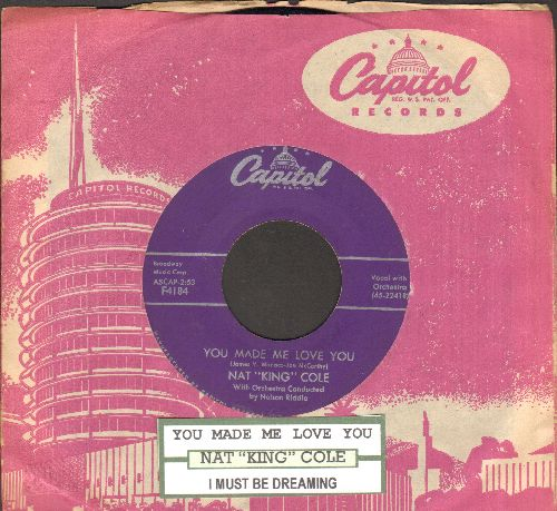 Cole, Nat King - You Made Me Love You/I Must Be Dreaming (with juke box label and Capitol company sleeve) - NM9/ - 45 rpm Records