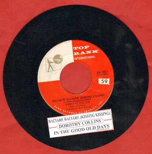 Collins, Dorothy - Baciare Baciare (Kissing Kissing)/In The Good Old Days (with juke box label) - NM9/ - 45 rpm Records