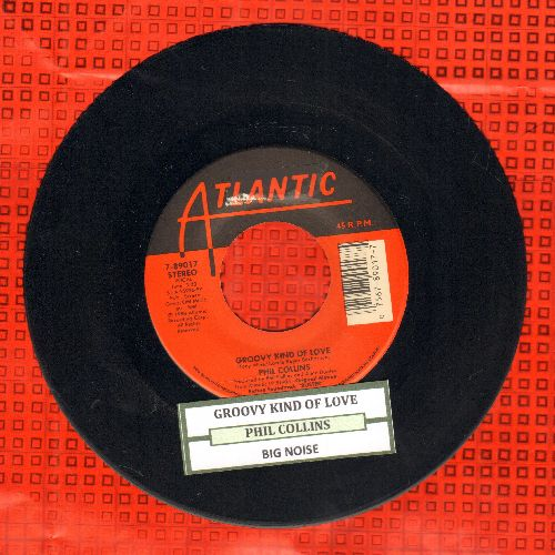 Collins, Phil - A Groovy Kind Of Love/Big Noise (with juke box label) - VG7/ - 45 rpm Records