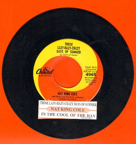 Cole, Nat King - Those Lazy-Hazy-Crazy Days Of Summer/In The Cool Of The Day (with juke box label) - NM9/ - 45 rpm Records