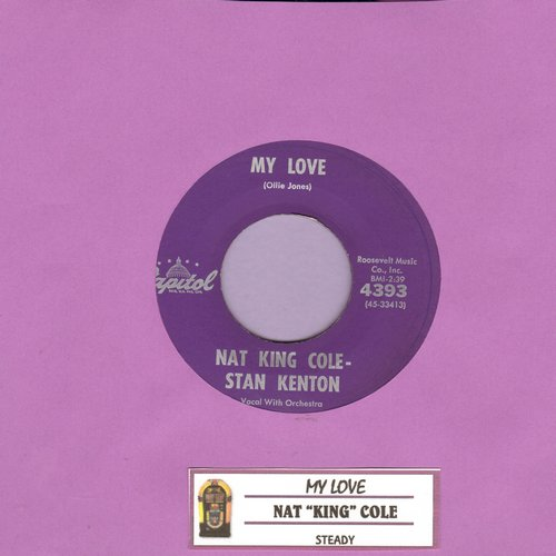 Cole, Nat King - My Love (VERY NICE up-tempo Jazz/Lounge Sound!)Steady (with juke box label) - EX8/ - 45 rpm Records