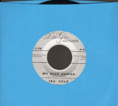 Cole, Ike - My Blue Heaven/Did I Remember? - EX8/ - 45 rpm Records