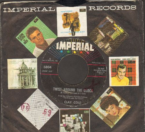 Cole, Clay - Twist Around The Clock/Don't Twist (With Anyone Else But Me) (with Imperial company sleeve) - VG7/ - 45 rpm Records