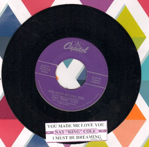 Cole, Nat King - You Made Me Love You/I Must Be Dreaming (with juke box label) - NM9/ - 45 rpm Records