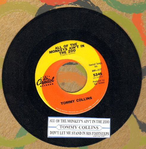 Collins, Tommy - All Of The Monkeys Ain't In The Zoo/Don't Let Me Stand In His Footsteps (with juke box label) - NM9/ - 45 rpm Records