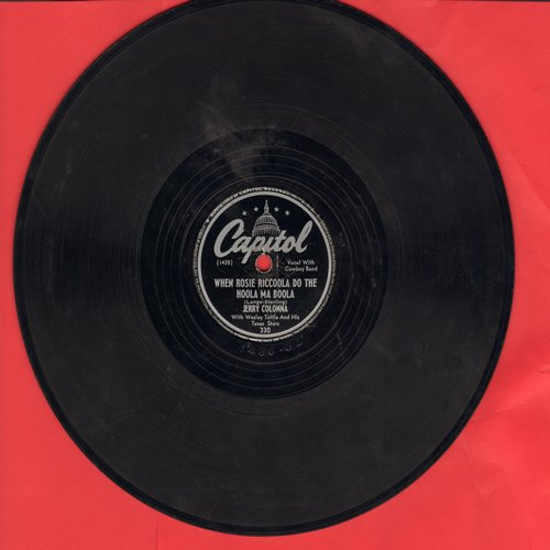 Colonna, Jerry - When Rosie Riccoola Do The Hoola Ma Boola/Oh Why Oh Why Did I Ever Leave Wyoming (10 inch 78rpm record) - VG7/ - 78 rpm