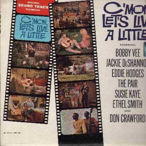Vee, Bobby, Jackie DeShannon, Eddie Hodges, The Pair, Susie Kaye, others - C'Mon, Let's Live A Little - Original Motion Picture Sound Track: Instant Girl, Let's Go Go, Back-Talk, What Fool This Mortal Be, Tonight's The Night (Vinyl MONO LP record) - EX8/V