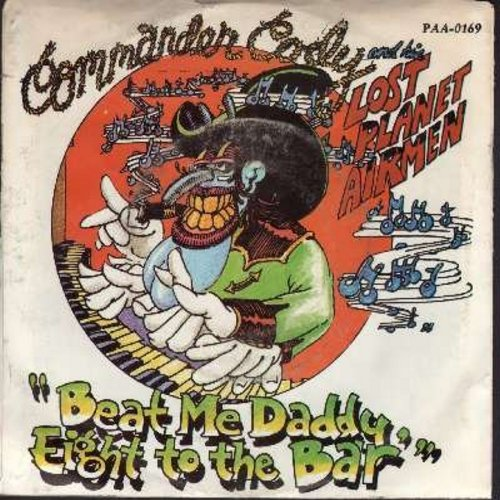 Commander Cody & His Lost Planet Airmen - Beat Me Daddy Eight To The Bar/Daddy's Gonna Treat You Right (with picture sleeve) - NM9/EX8 - 45 rpm Records