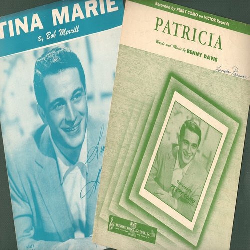 Como, Perry - 2 Vintage Perry Como SHEET MUSIC titles for the price of 1! Includes VERY NICE copies of Patricia and Tina Marie, 2 BIG HITS for the celebrated crooner! Suitable for framing! - EX8/ - Sheet Music