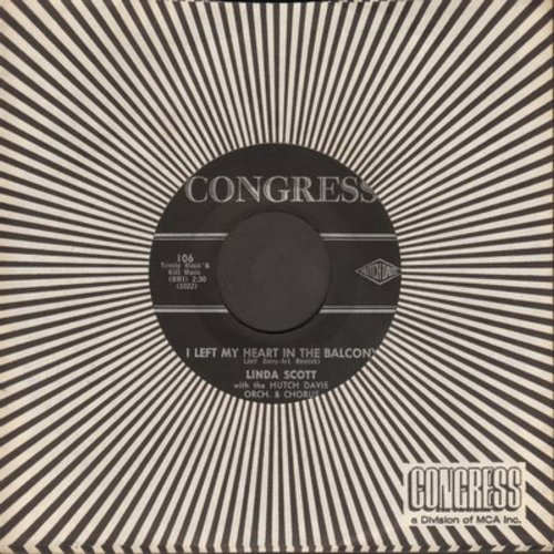 Scott, Linda - I Left My Heart In The Balcony/Lopsided Love Affair (with RARE vintage Congress company sleeve) - EX8/ - 45 rpm Records