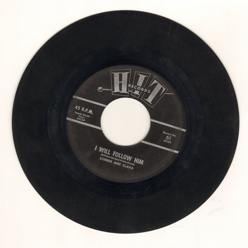 Connie & Clara - I Will Follow Him/Take These Chains From My heart (by Herbert Hunter on flip side) (1963 cover versions of hits) - EX8/ - 45 rpm Records