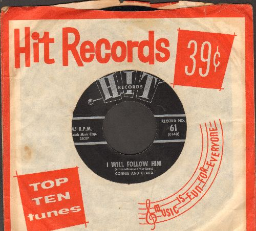 Connie & Clara - I Will Follow Him/Take These Chains From My heart (by Herbert Hunter on flip side) (1963 cover versions of hits, with RARE Hit company sleeve) - NM9/ - 45 rpm Records