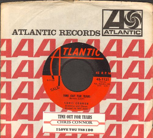 Connor, Chris - I Love You Yes I Do/Time Out For Tears (with Atlantic company sleeve and juke box label) - EX8/ - 45 rpm Records