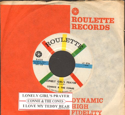 Connie & The Cones - Lonley Girl's Prayer/I Love My Teddy Bear (with juke box label and vintage Roulette company sleeve) - NM9/ - 45 rpm Records