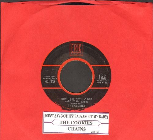 Cookies - Don't Say Nothin' Bad (About My Baby)/Chains (double-hit re-issue with juke box label) - EX8/ - 45 rpm Records