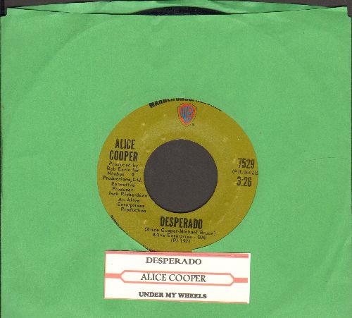 Cooper, Alice - Desperado/Under My Wheels (with juke box label) - EX8/ - 45 rpm Records