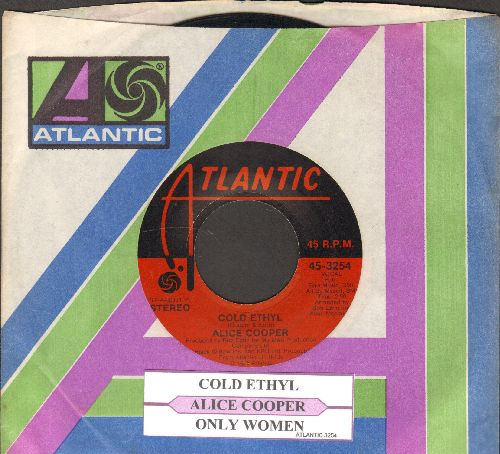 Cooper, Alice - Cold Ethyl/Only Women (with juke box label and Atlantic company sleeve) - NM9/ - 45 rpm Records